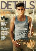 """Photo : Zac Efron fait la Une du magazine masculin """"Details"""""""